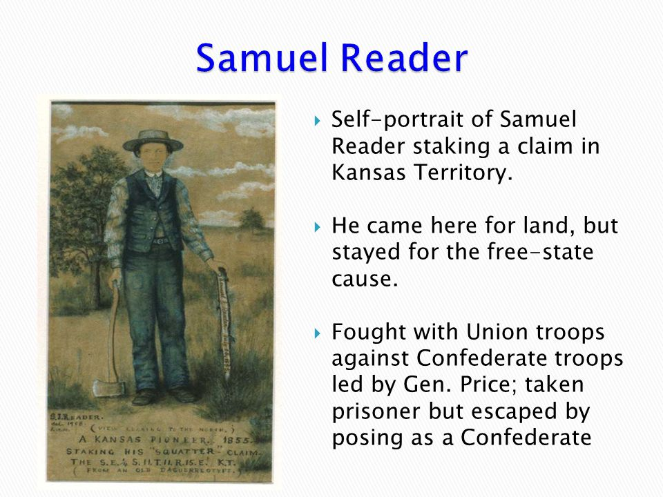  Self-portrait of Samuel Reader staking a claim in Kansas Territory.