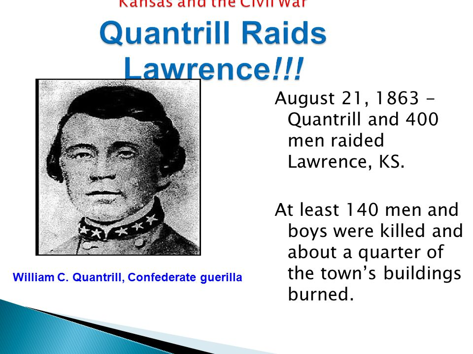 Kansas and the Civil War Quantrill Raids Lawrence!!.