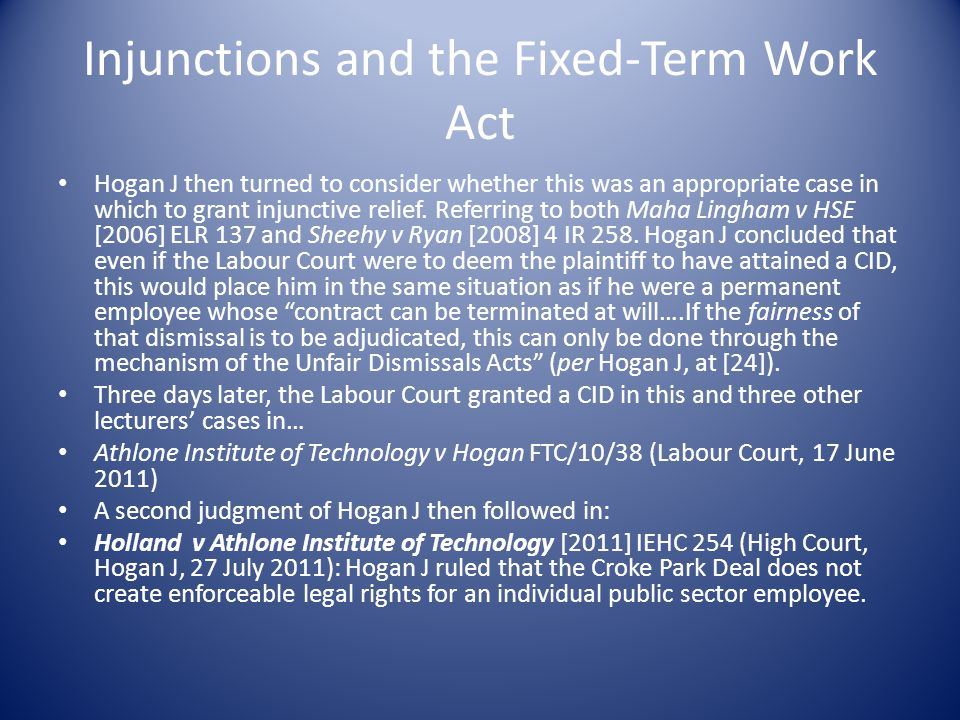 Injunctions and the Fixed-Term Work Act Hogan J then turned to consider whether this was an appropriate case in which to grant injunctive relief. Refe