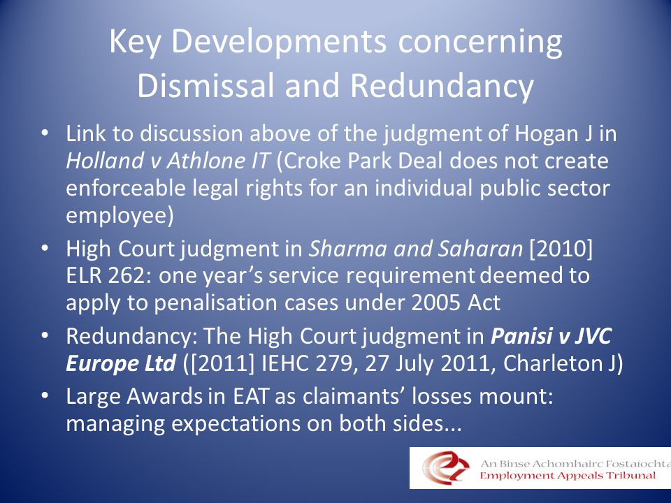 Key Developments concerning Dismissal and Redundancy Link to discussion above of the judgment of Hogan J in Holland v Athlone IT (Croke Park Deal does