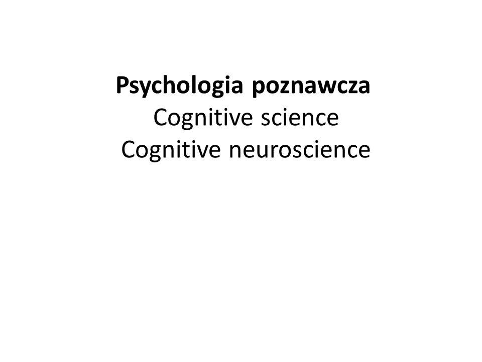 Psychologia poznawcza Cognitive science Cognitive neuroscience