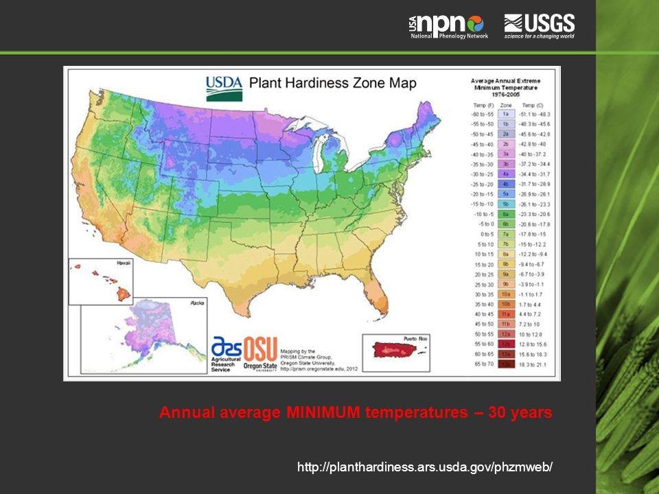 http://planthardiness.ars.usda.gov/phzmweb/ Annual average MINIMUM temperatures – 30 years