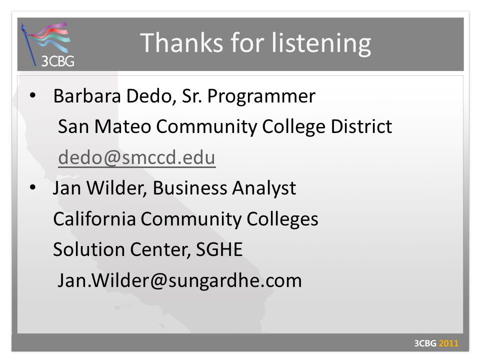 Thanks for listening Barbara Dedo, Sr.