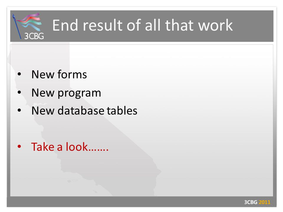 End result of all that work New forms New program New database tables Take a look…….