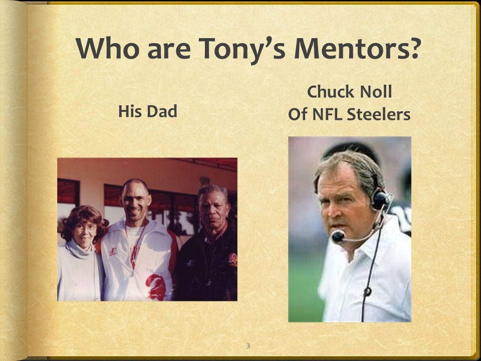 Who are Tony's Mentors His Dad Chuck Noll Of NFL Steelers 3