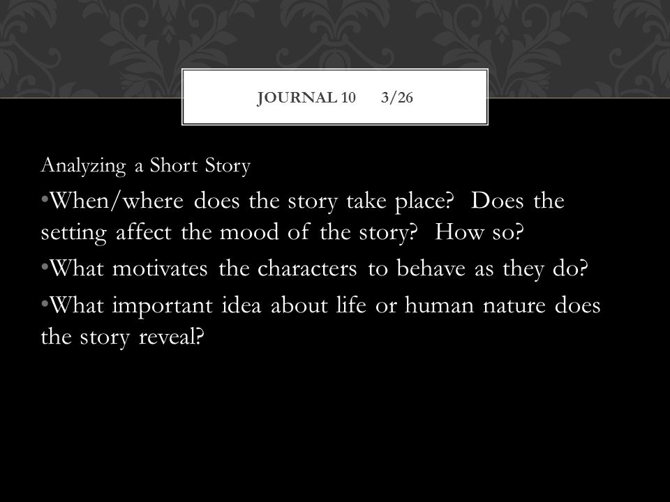 Analyzing a Short Story When/where does the story take place.
