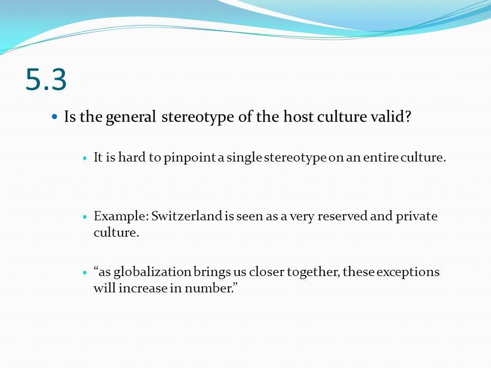 5.3 Is the general stereotype of the host culture valid.