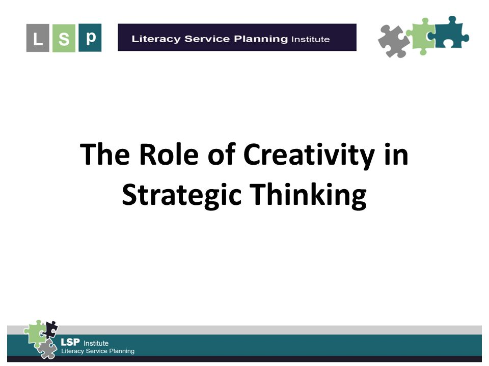 UNLEASH the POWER of the The Role of Creativity in Strategic Thinking