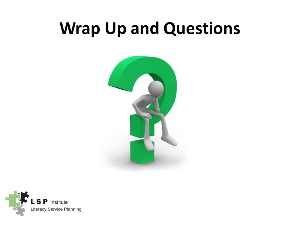 Wrap Up and Questions