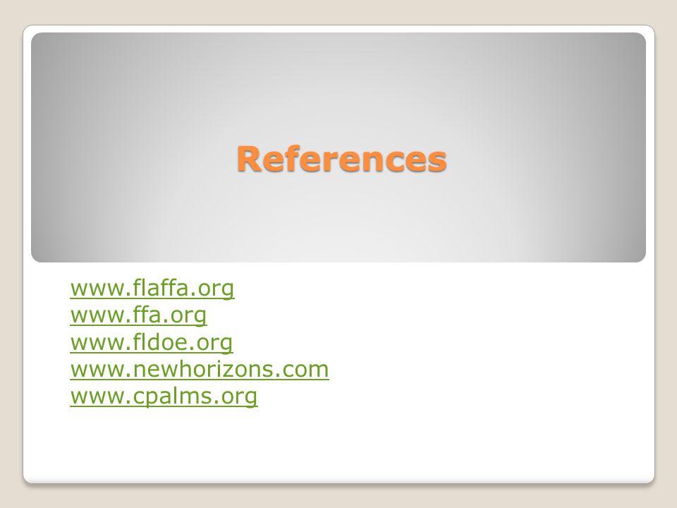 References www.flaffa.org www.ffa.org www.fldoe.org www.newhorizons.com www.cpalms.org