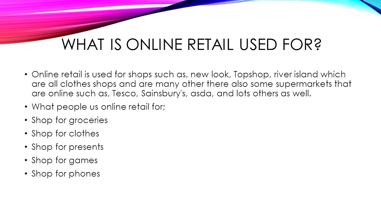 WHAT IS ONLINE RETAIL USED FOR.