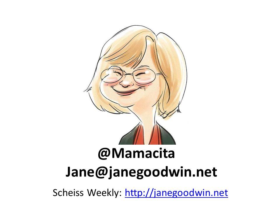 @Mamacita Jane@janegoodwin.net Scheiss Weekly: http://janegoodwin.nethttp://janegoodwin.net