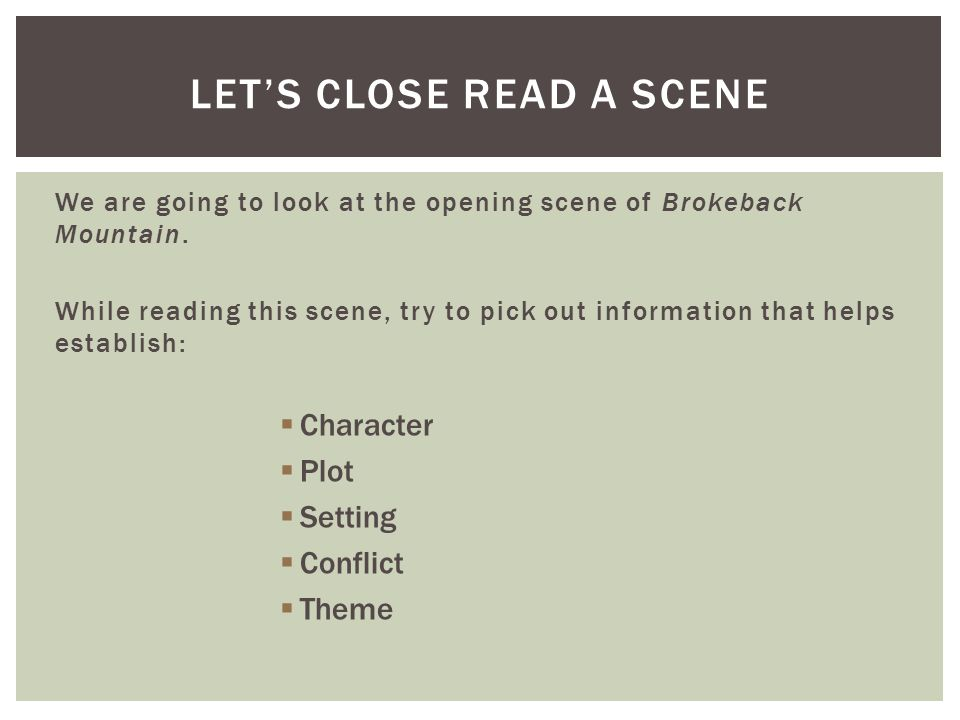 LET'S CLOSE READ A SCENE We are going to look at the opening scene of Brokeback Mountain.