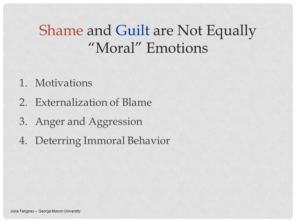 Shame and Guilt are Not Equally Moral Emotions Hiding vs.