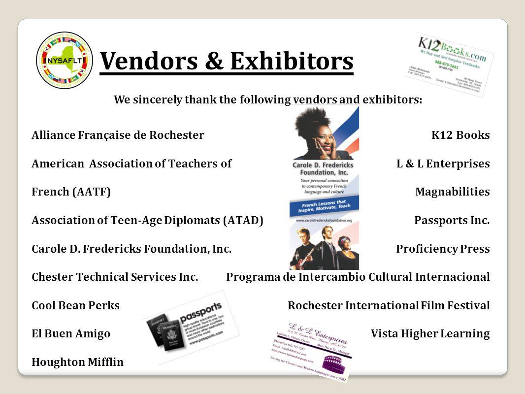 Vendors & Exhibitors We sincerely thank the following vendors and exhibitors: K12 Books L & L Enterprises Magnabilities Passports Inc.