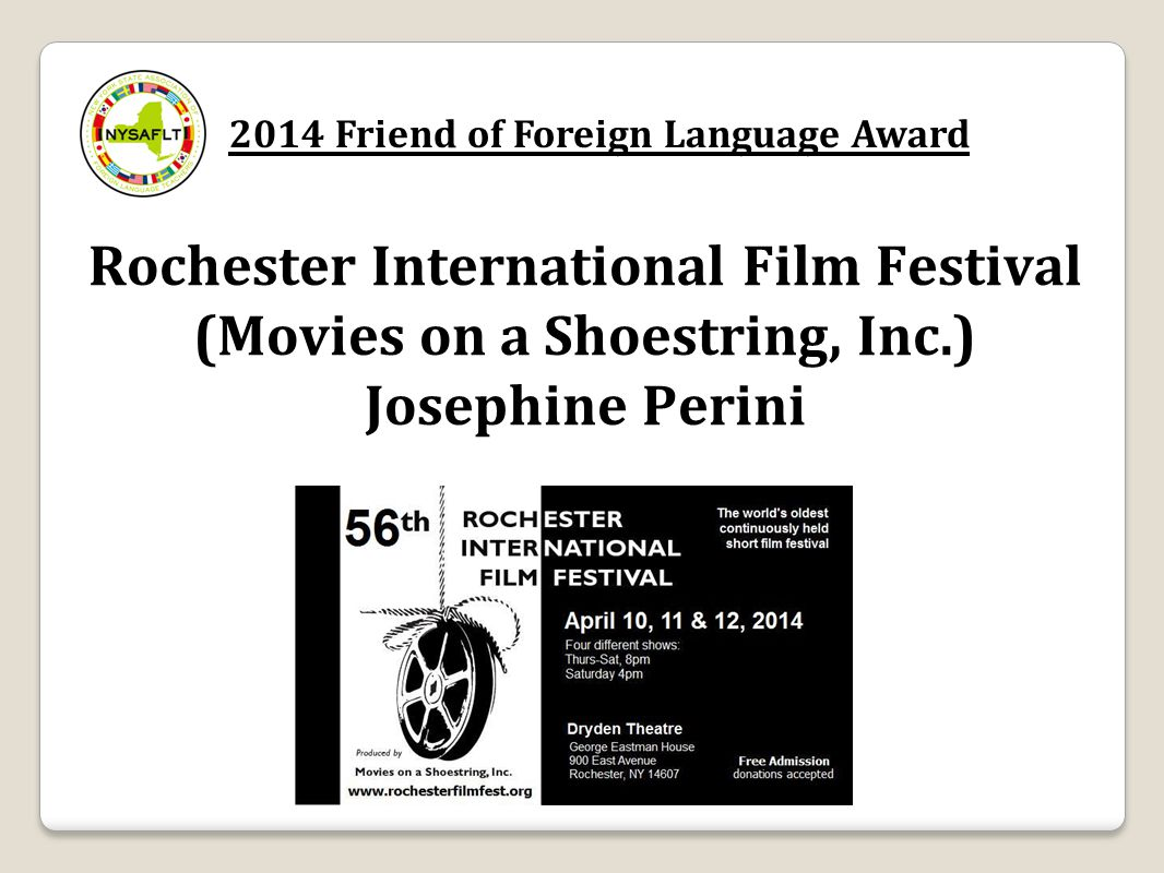 2014 Friend of Foreign Language Award Rochester International Film Festival (Movies on a Shoestring, Inc.) Josephine Perini