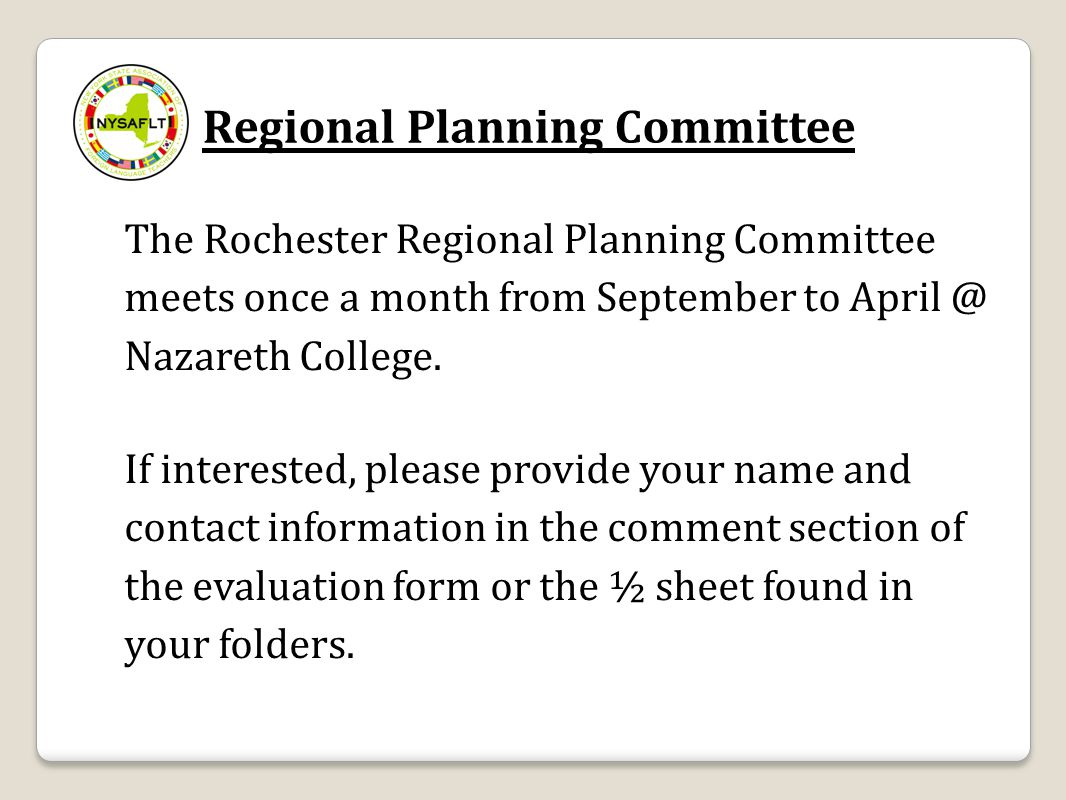Regional Planning Committee The Rochester Regional Planning Committee meets once a month from September to April @ Nazareth College. If interested, pl