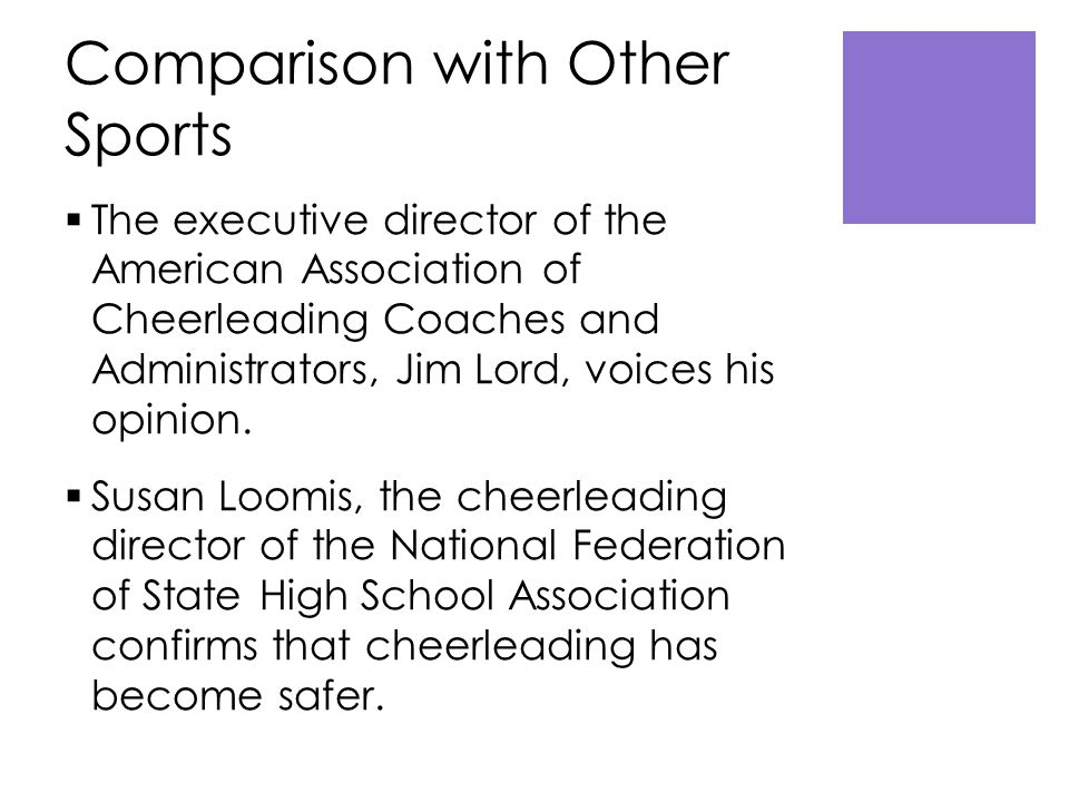 Comparison with Other Sports  The executive director of the American Association of Cheerleading Coaches and Administrators, Jim Lord, voices his opinion.