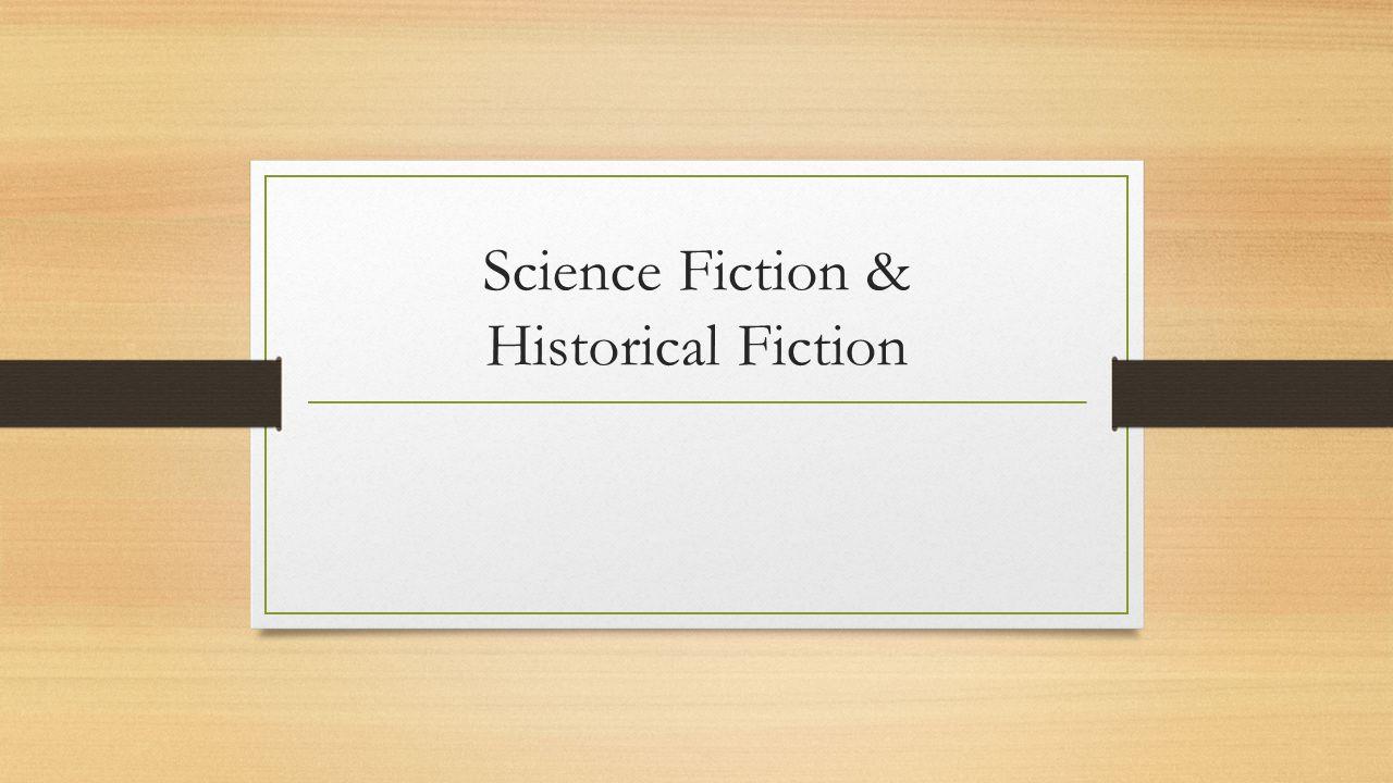 Science Fiction & Historical Fiction