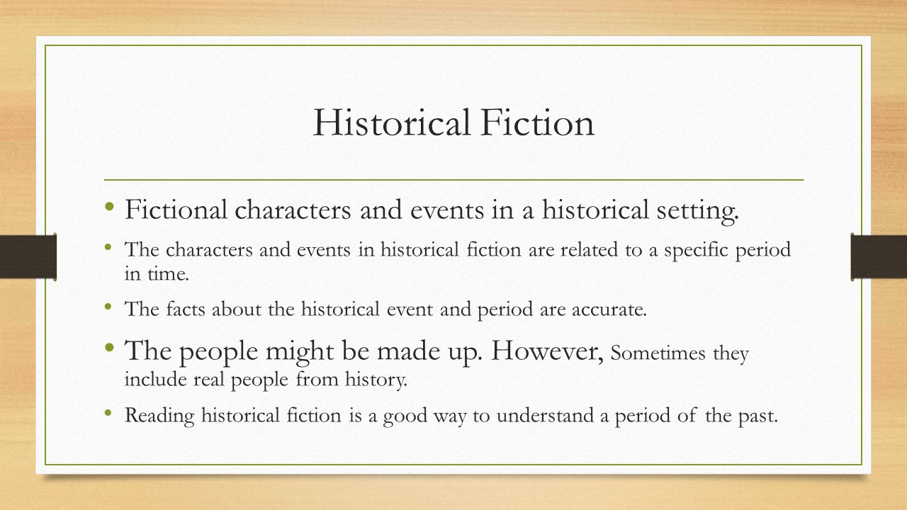 Historical Fiction Fictional characters and events in a historical setting.