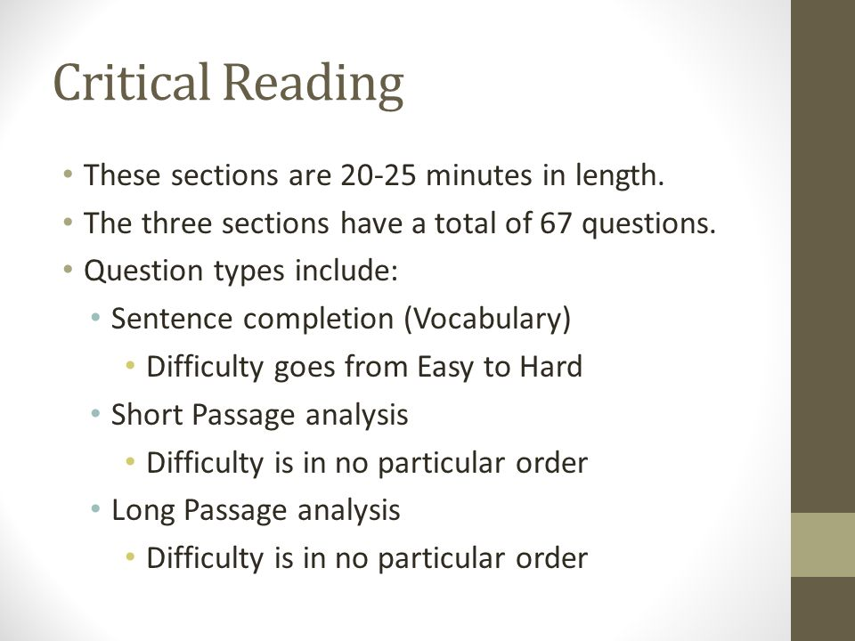 Critical Reading These sections are 20-25 minutes in length.
