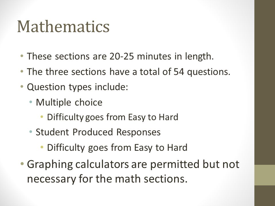 Mathematics These sections are 20-25 minutes in length.