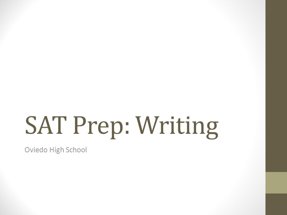 SAT Prep: Writing Oviedo High School
