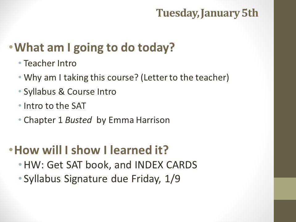 Tuesday, January 5th What am I going to do today. Teacher Intro Why am I taking this course.