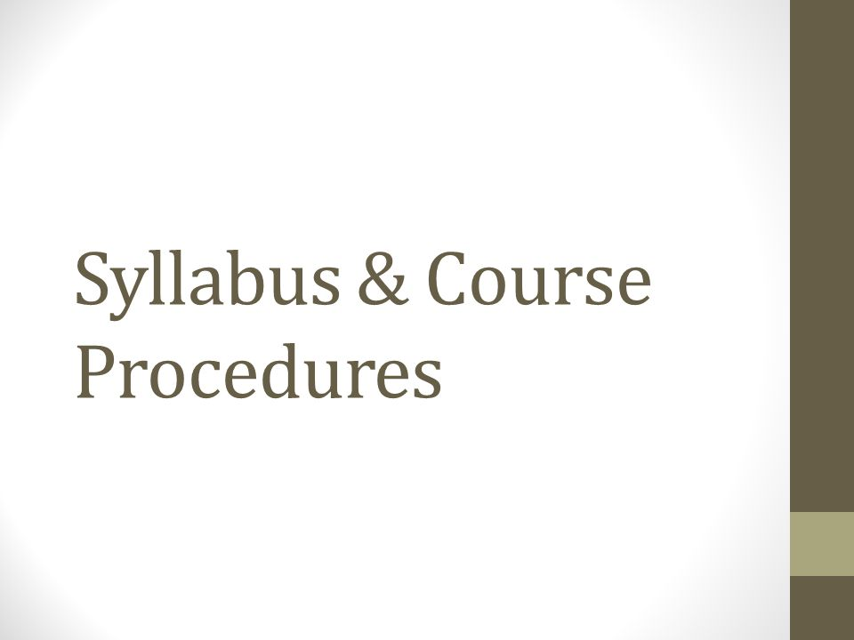 Syllabus & Course Procedures