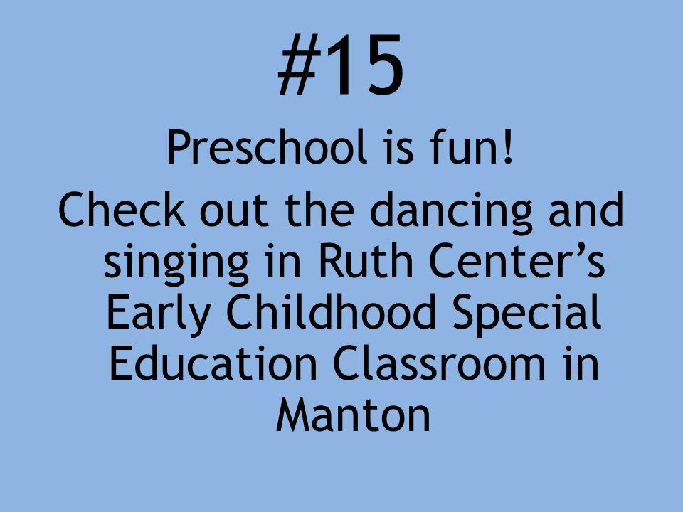 #15 Preschool is fun.
