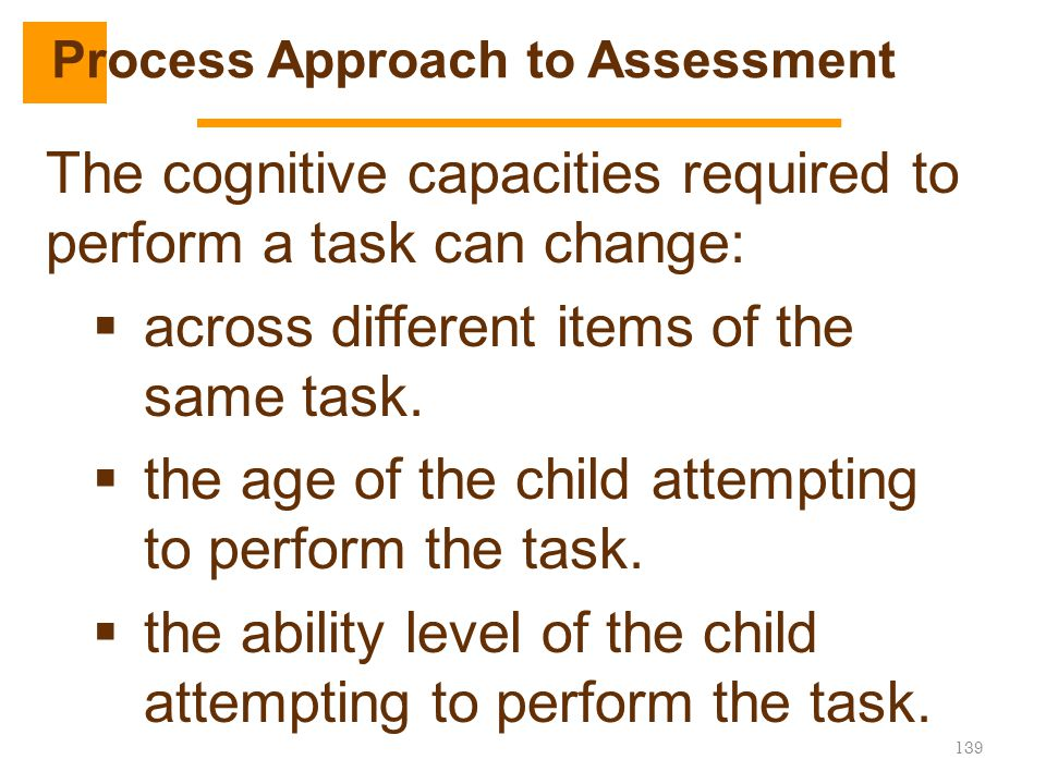 The cognitive capacities required to perform a task can change:  across different items of the same task.  the age of the child attempting to perfor