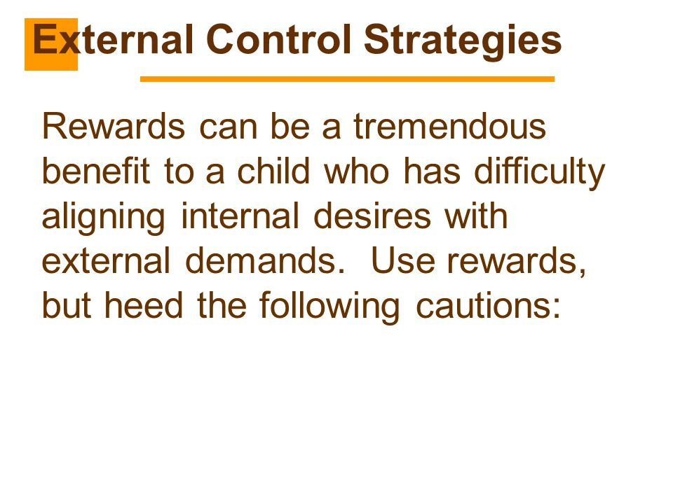 Rewards can be a tremendous benefit to a child who has difficulty aligning internal desires with external demands. Use rewards, but heed the following