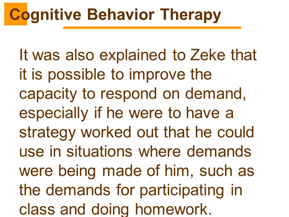 It was also explained to Zeke that it is possible to improve the capacity to respond on demand, especially if he were to have a strategy worked out th