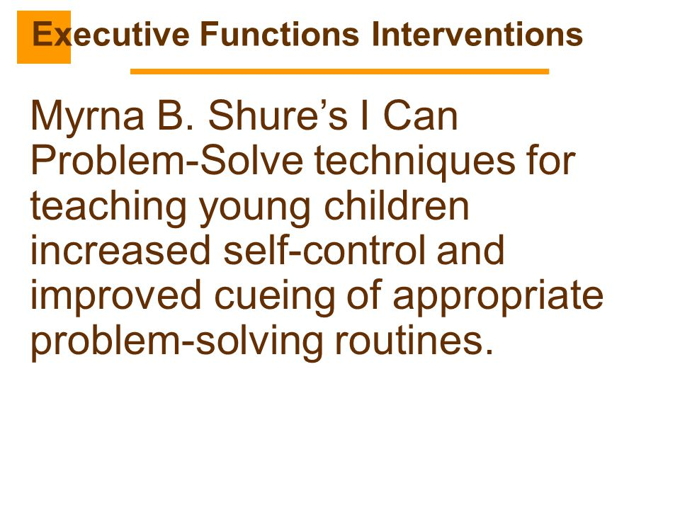 Myrna B. Shure's I Can Problem-Solve techniques for teaching young children increased self-control and improved cueing of appropriate problem-solving