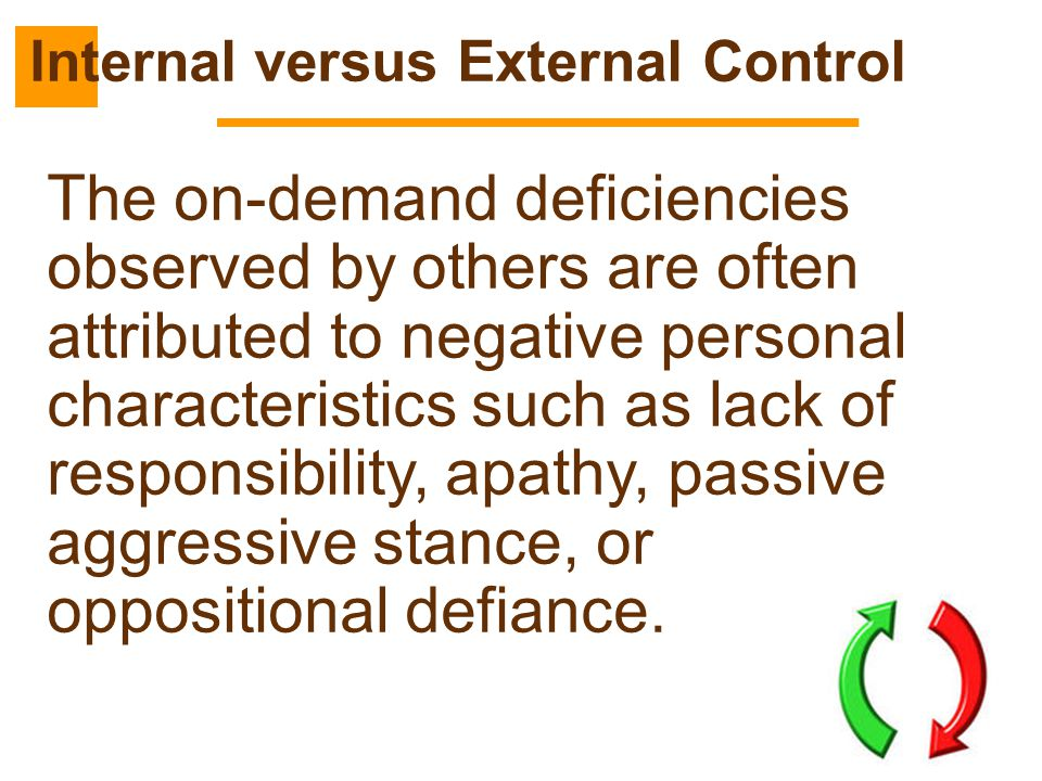 55 The on-demand deficiencies observed by others are often attributed to negative personal characteristics such as lack of responsibility, apathy, pas
