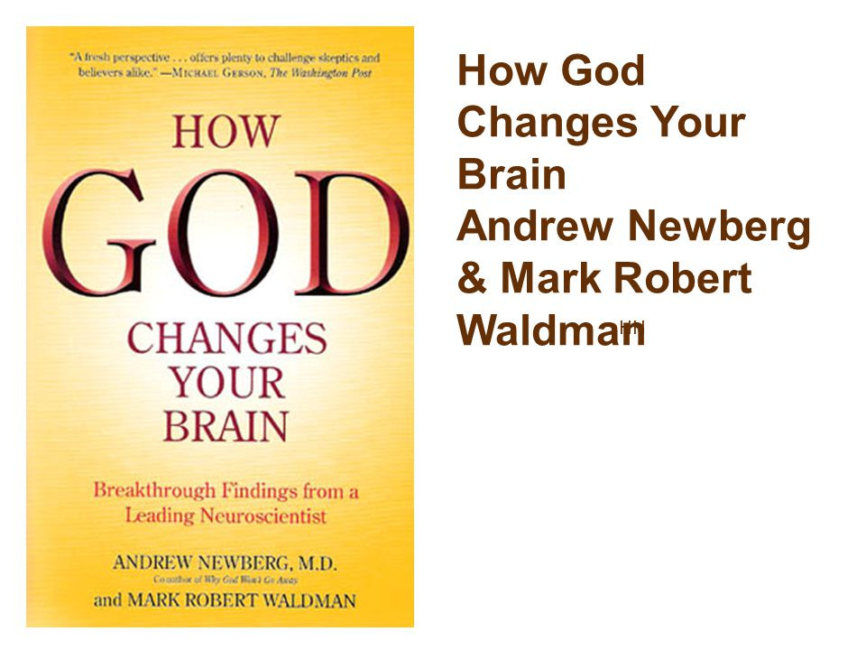 6 HH How God Changes Your Brain Andrew Newberg & Mark Robert Waldman