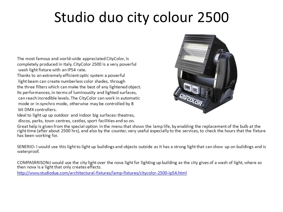 Studio duo city colour 2500 The most famous and world-wide appreciated CityColor, is completely produced in Italy.