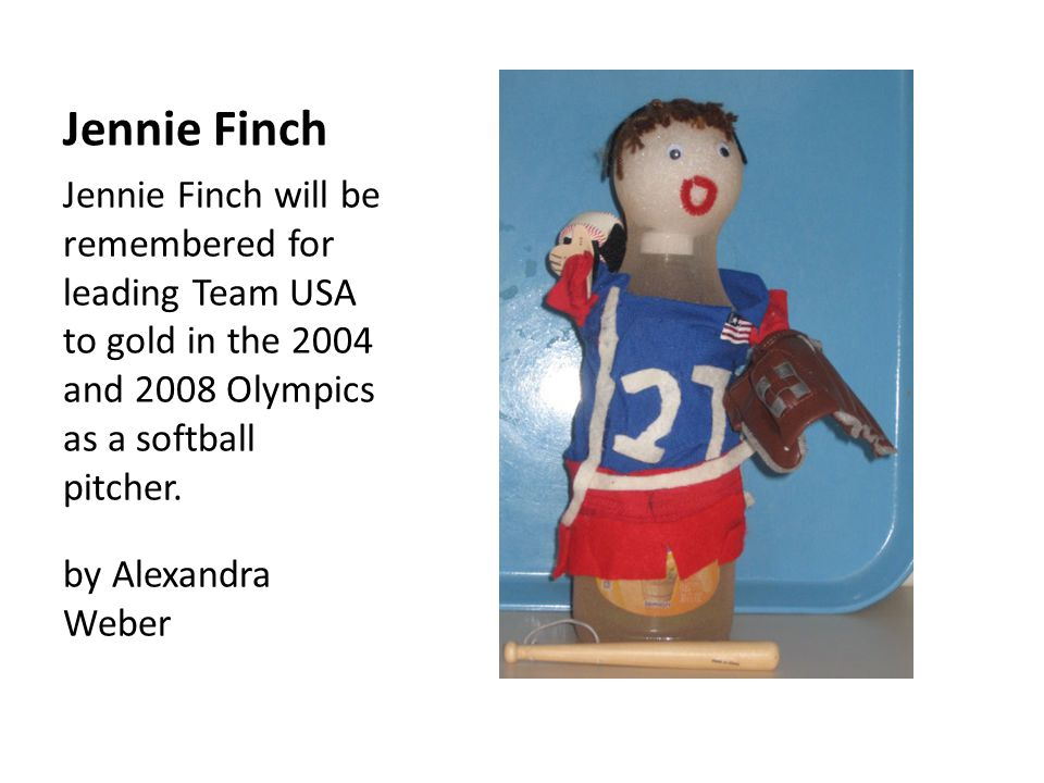 Jennie Finch Jennie Finch will be remembered for leading Team USA to gold in the 2004 and 2008 Olympics as a softball pitcher.