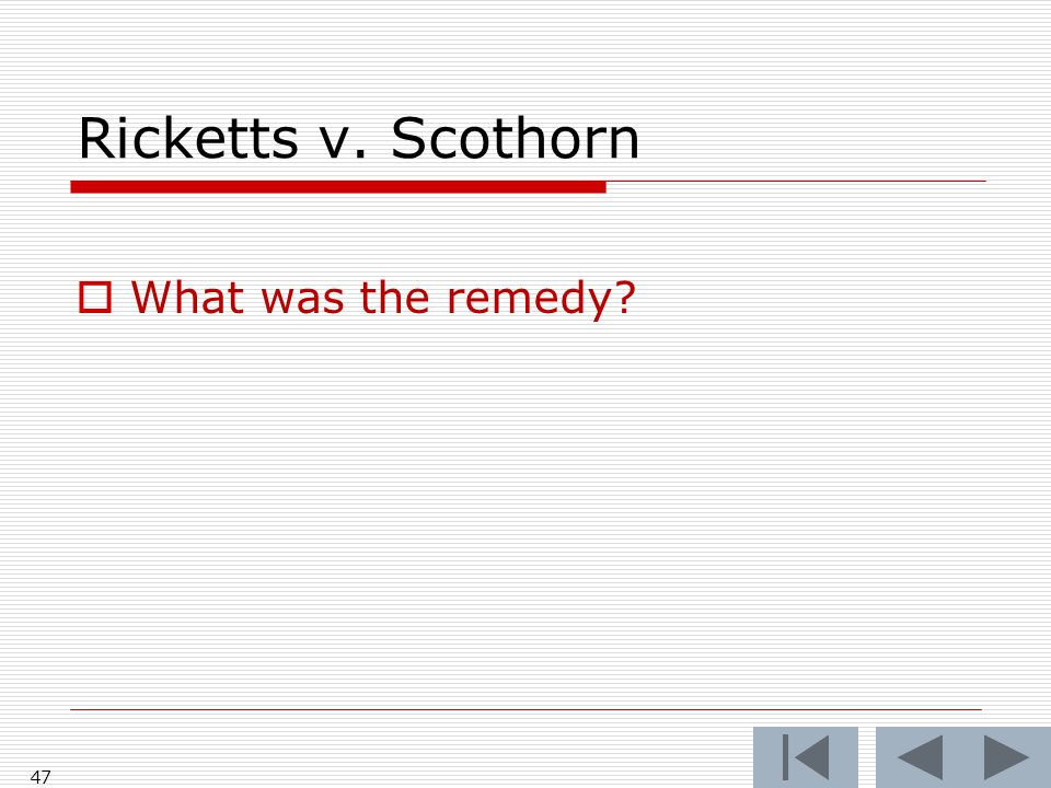 Ricketts v. Scothorn  What was the remedy? 47