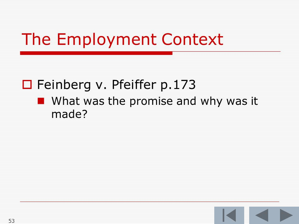 The Employment Context  Feinberg v. Pfeiffer p.173 What was the promise and why was it made? 53