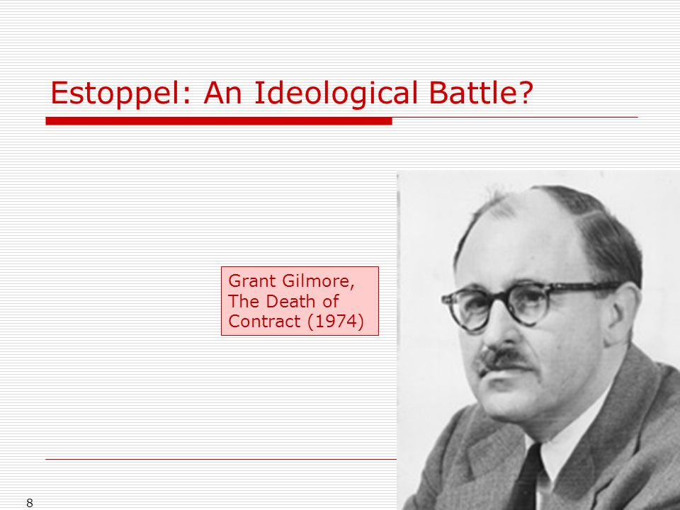 8 Estoppel: An Ideological Battle? Grant Gilmore, The Death of Contract (1974)