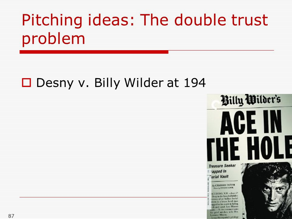 Pitching ideas: The double trust problem  Desny v. Billy Wilder at 194 87
