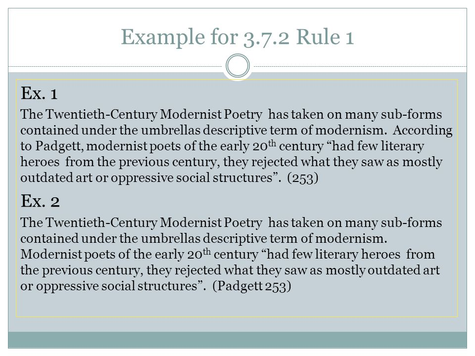 Example for 3.7.2 Rule 1 Ex. 1 The Twentieth-Century Modernist Poetry has taken on many sub-forms contained under the umbrellas descriptive term of mo