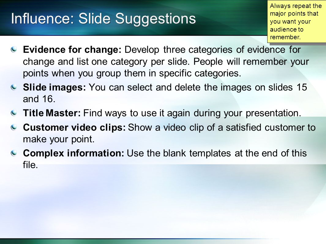 Influence: Slide Suggestions Evidence for change: Develop three categories of evidence for change and list one category per slide.