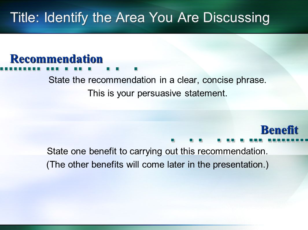 Title: Identify the Area You Are Discussing State the recommendation in a clear, concise phrase.