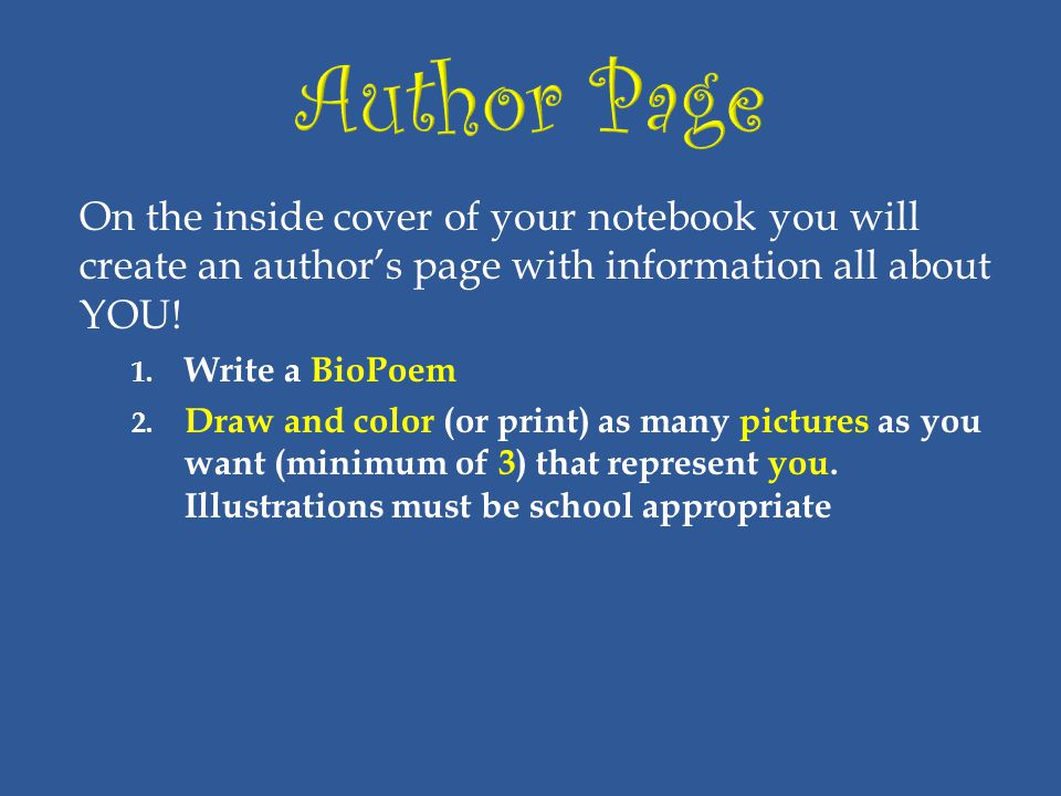 On the inside cover of your notebook you will create an author's page with information all about YOU.