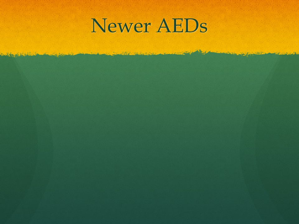 Newer AEDs