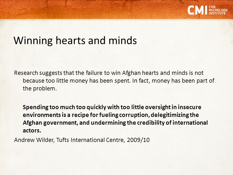 Winning hearts and minds Research suggests that the failure to win Afghan hearts and minds is not because too little money has been spent.