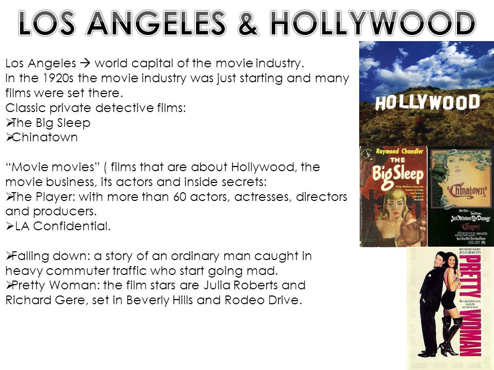 Los Angeles  world capital of the movie industry.