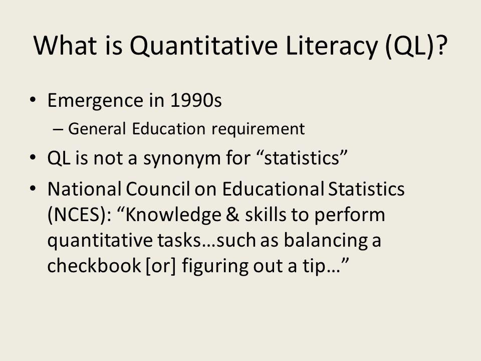 What does Quantitative Literacy (QL) Involve.